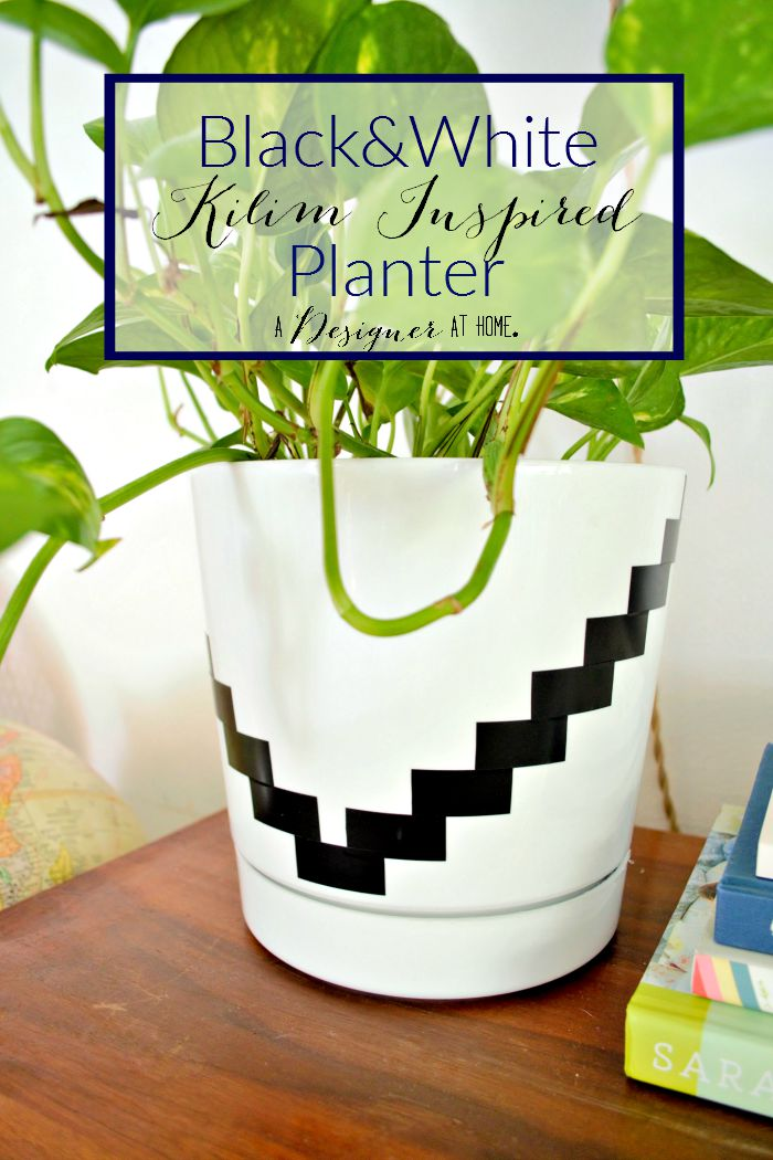 Black and White Kilim Inspired Planter - the easiest boring planter upgrade ever!