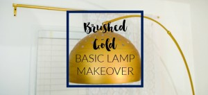 Brushed Gold Basic Lamp Makeover