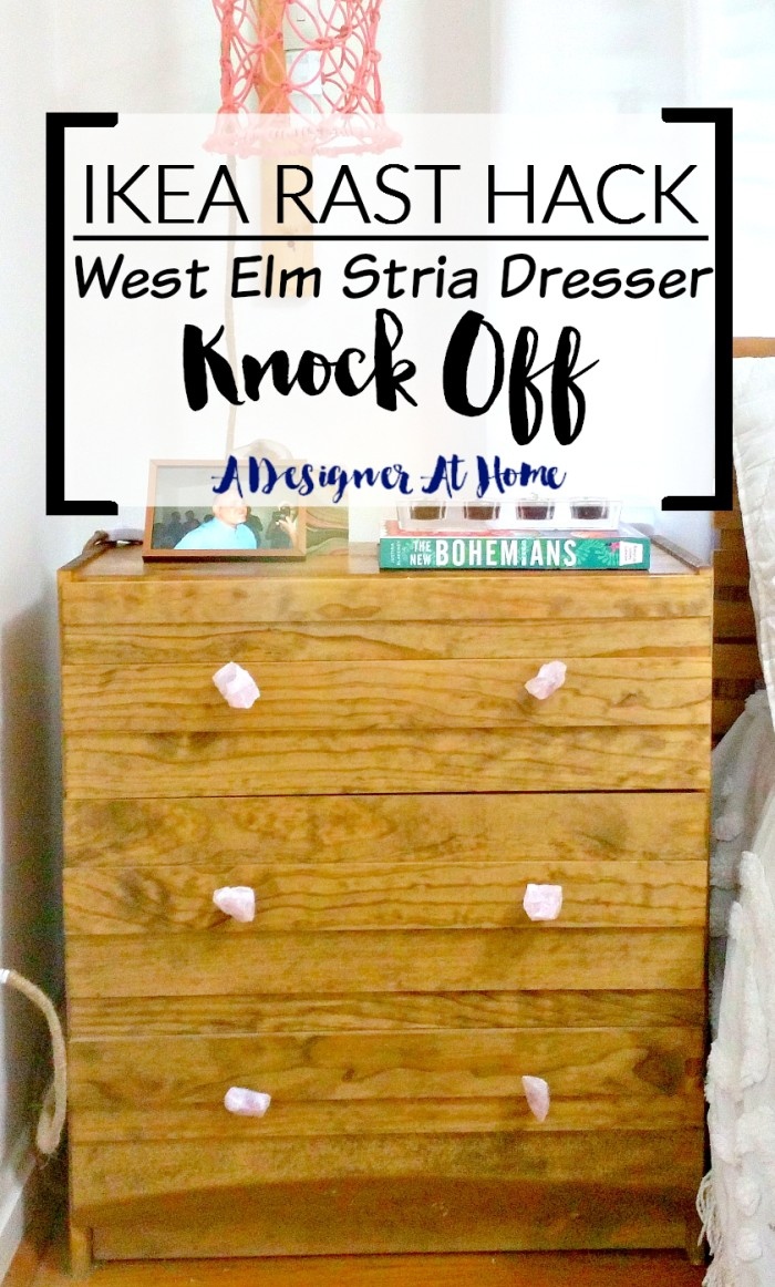 IKEA RAST Hack to a West Elm Stria Dresser KNOCK OFF