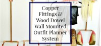 DIY-clothing-valet-wall-mounted-outfit-planning-do-it-yourself-tutorial-dowel-rod-and-copper-fitting-system