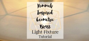 Himmeli Inspired Geometric Brass Light Fixture Tutorial