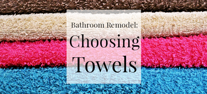 bathroom-remodel-choosing-towels