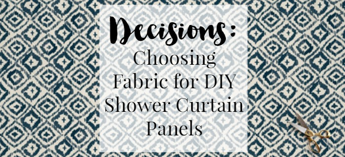 Decisions Choosing Fabric For Diy Shower Curtain Panels