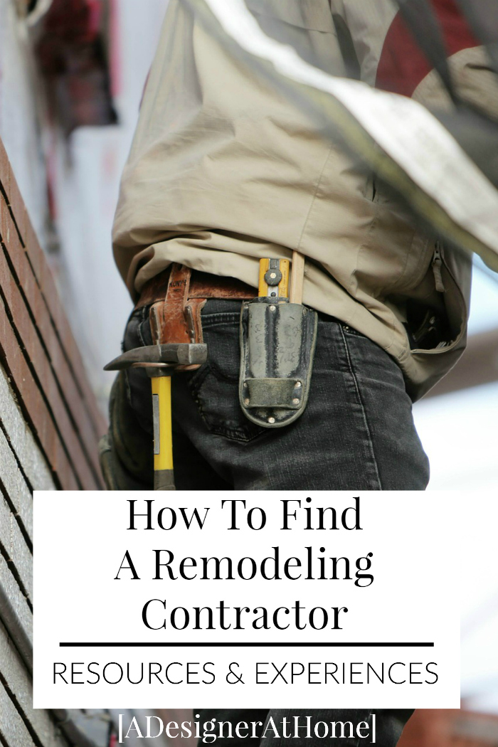 How To Find A Remodeling Contractor - Resources & Experiences. I've never thought about how to do this before!