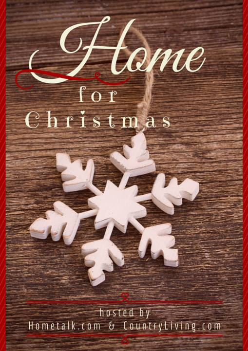 Home For Christmas- Hometalk & Country Living Collection of Home Decor and Ideas for the Holidays