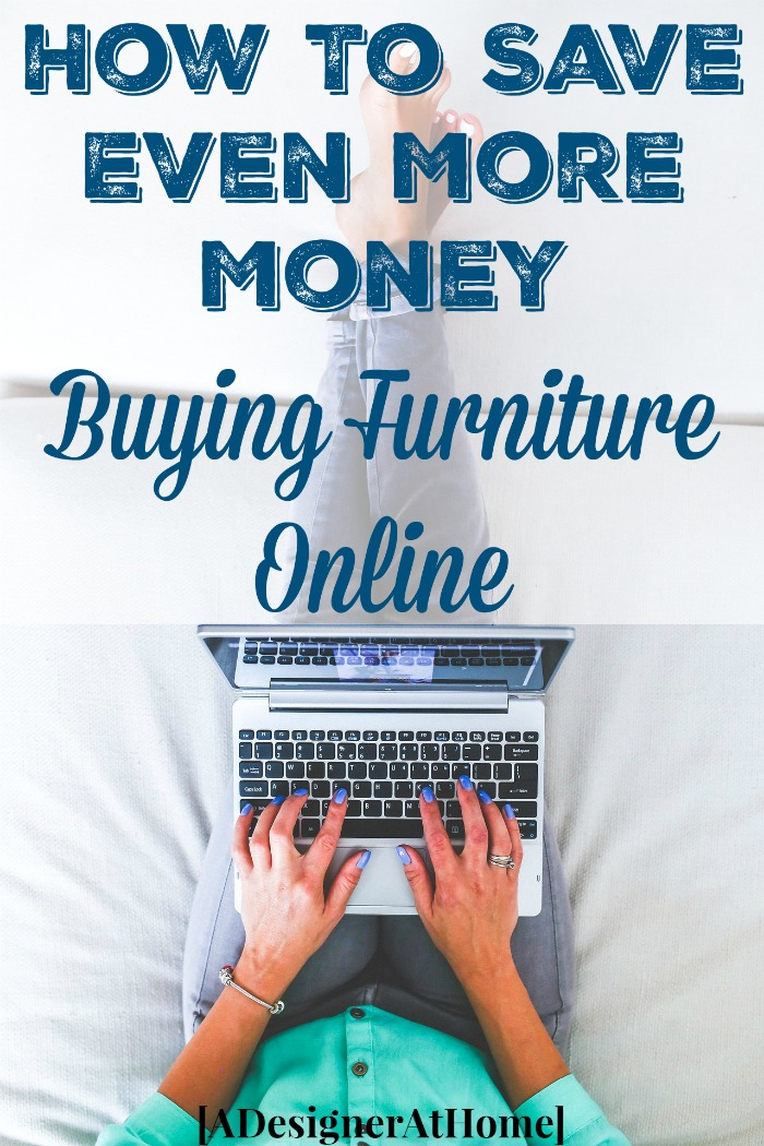 How To Save Buying Furniture Online- how to save even more money buying furniture online