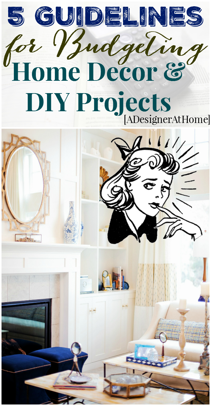 5 Guidelines for budgeting HomeDecor & DIY projects - the tough and honest self talk - a designer at home