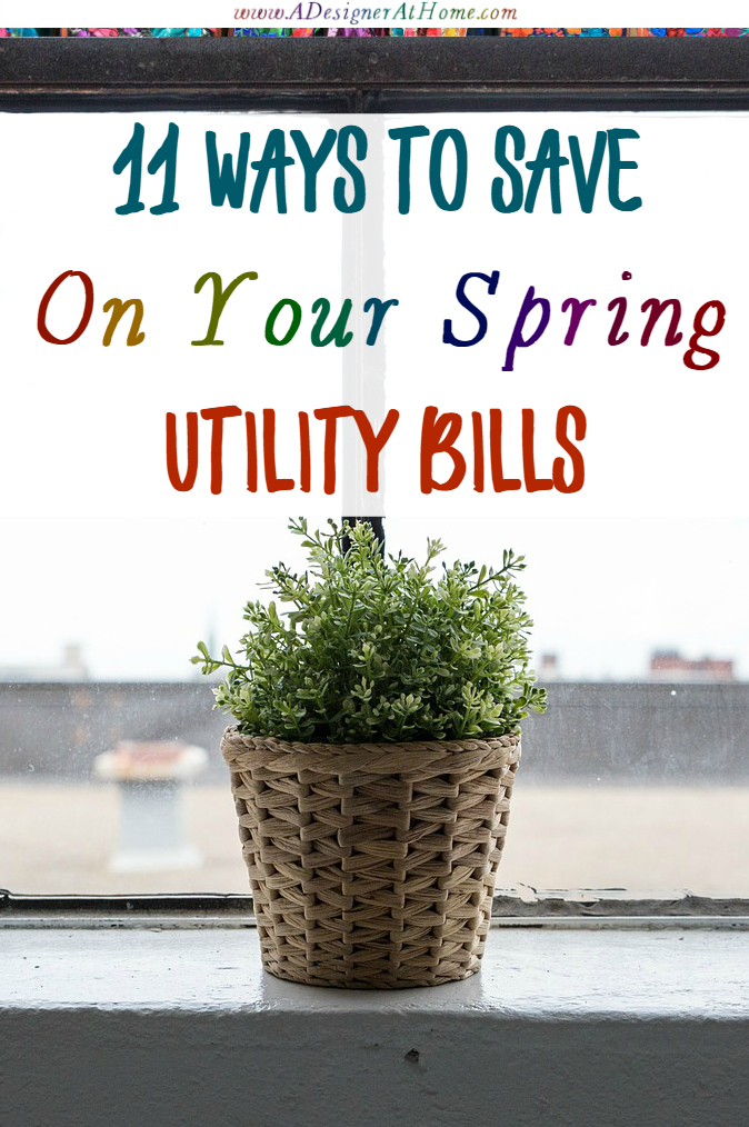 11 ways to save on your spring utility bills
