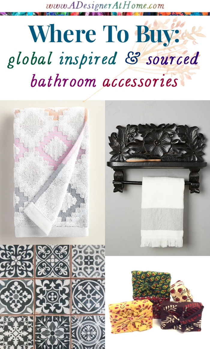where to buy global inspired and sourced bathroom accessories