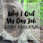 why i quit my day job without a backup plan