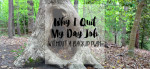 Why I Quit My Day Job
