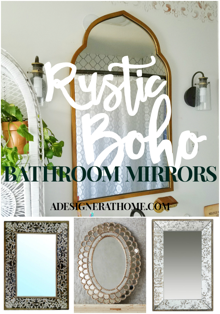 Boho Bathroom. Rustic Boho Bathroom Mirrors  get the global style look Mirror Sources A Designer At Home