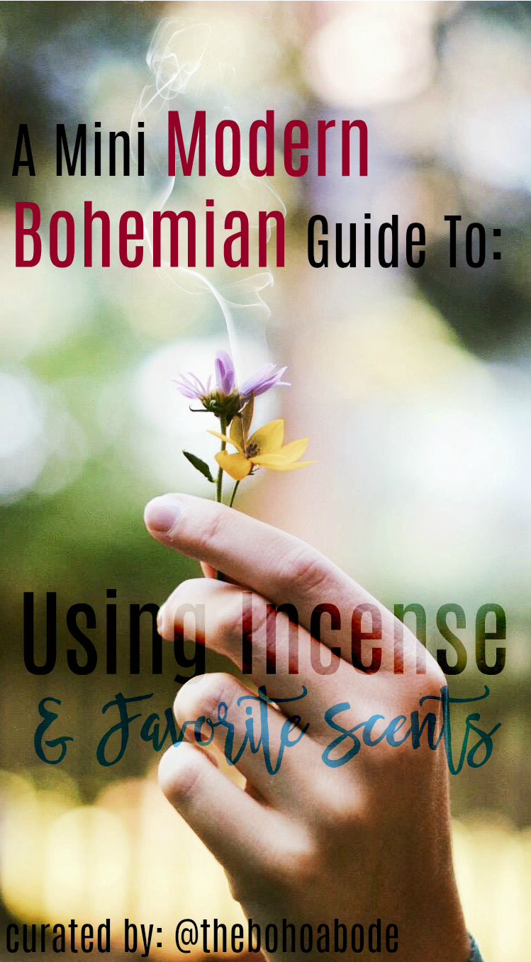 mini modern bohemian guide to using incense and favorite scents by thebohoabode