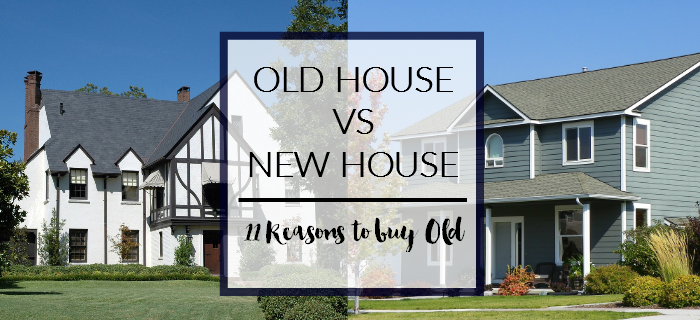 Old House Vs New 11 Reasons To An Older Via A Designer At